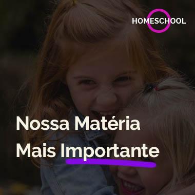 Homeschool Nossa Materia Mais Importante - Educação Domiciliar
